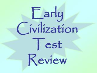 Early  Civilization  Test  Review