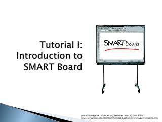 Tutorial I: Introduction to SMART Board