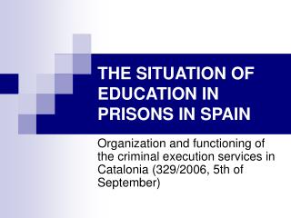 THE SITUATION OF EDUCATION IN PRISONS IN SPAIN