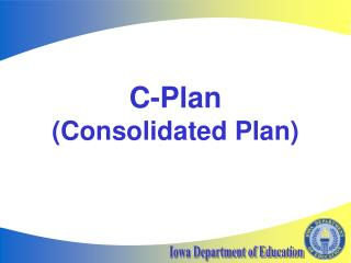 C-Plan  (Consolidated Plan)