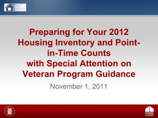 Preparing for Your 2012 Housing Inventory and Point-in-Time Counts  with  Special Attention  on  Veteran Program Guidanc