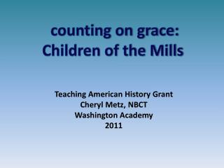 counting on grace: Children of the Mills