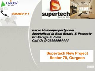 Supertech New Project in Sector 79 Gurgaon Call 09999561111
