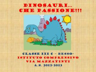 Dinosauri…     che passione!!!