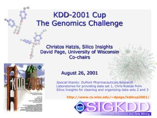 KDD-2001 Cup The Genomics Challenge Christos Hatzis, Silico Insights