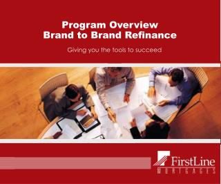 Program Overview Brand to Brand Refinance
