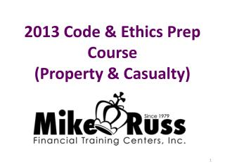 2013 Code & Ethics Prep Course (Property & Casualty)