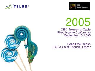 2005 CIBC Telecom & Cable  Fixed Income Conference  September 15, 2005 Robert McFarlane