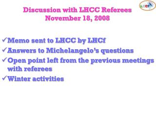 Discussion with LHCC Referees November 18, 2008
