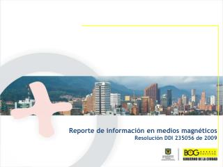 Reporte de información en medios magnéticos Resolución DDI 235056 de 2009