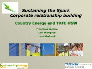 Sustaining the Spark Corporate relationship building Country Energy and TAFE NSW