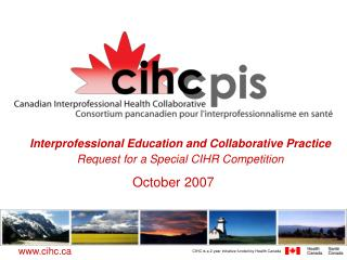 Interprofessional Education and Collaborative Practice Request for a Special CIHR Competition