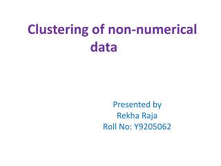 Clustering of non-numerical data