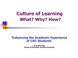 Culture of Learning  What? Why? How?