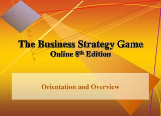 The Business Strategy Game Online 8 th  Edition