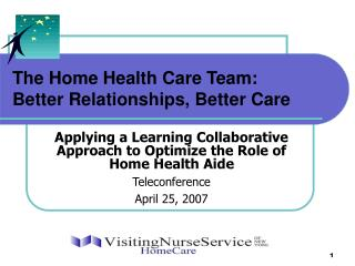 The Home Health Care Team:  Better Relationships, Better Care