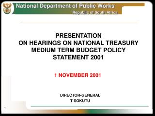 PRESENTATION ON HEARINGS ON  NATIONAL TREASURY  MEDIUM TERM BUDGET POLICY STATEMENT 2001