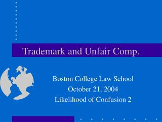 Trademark and Unfair Comp.