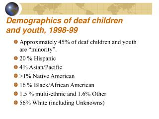 Demographics of deaf children and youth, 1998-99