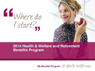 2014 Health & Welfare and Retirement Benefits Program