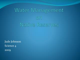 Water Management  on  Native Reserves