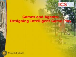 Games and Agents: Designing Intelligent Game Play