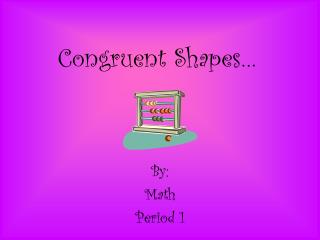 Congruent Shapes…