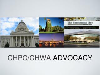 CHPC/CHWA ADVOCACY
