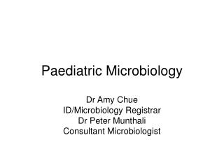 Paediatric Microbiology