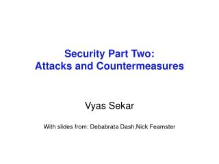 Security Part Two: Attacks and Countermeasures