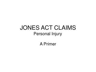 JONES ACT CLAIMS Personal Injury