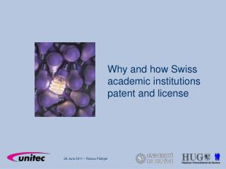 Why and how Swiss academic institutions patent and license