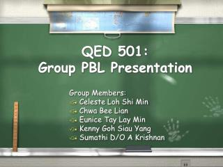 QED 501: Group PBL Presentation