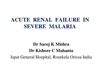 ACUTE  RENAL  FAILURE  IN SEVERE  MALARIA