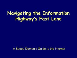 Navigating the Information Highway's Fast Lane