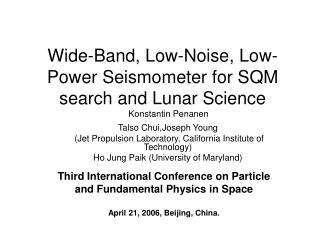 Wide-Band, Low-Noise, Low-Power Seismometer for SQM search and Lunar Science