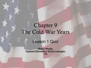 Chapter 9  The Cold War Years