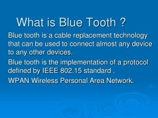 What is Blue Tooth ?