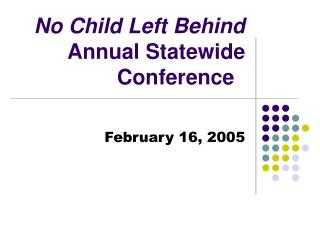 No Child Left Behind Annual Statewide Conference