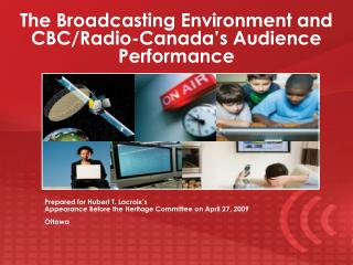 The Broadcasting Environment and CBC/Radio-Canada's Audience Performance