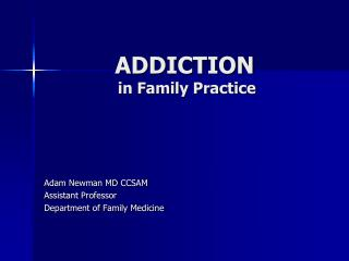 ADDICTION  in Family Practice