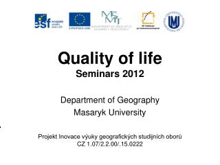 Qualit y  of lif e Seminars 2012