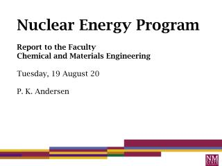Nuclear Energy Program Report to the Faculty Chemical and Materials Engineering