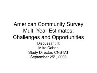 American Community Survey Multi-Year Estimates: Challenges and Opportunities