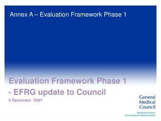 Evaluation Framework Phase 1 - EFRG update to Council  5 December  2007