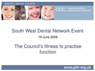 South West Dental Network Event 19 June 2008