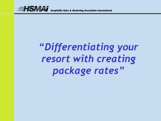 """ Differentiating your resort with creating package rates"""