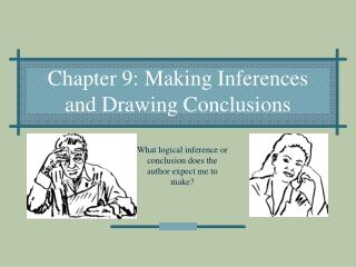 Chapter 9: Making Inferences and Drawing Conclusions