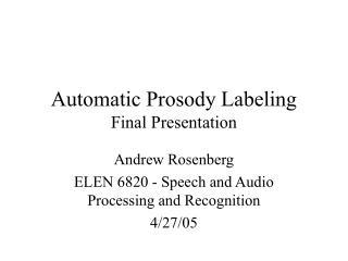 Automatic Prosody Labeling Final Presentation