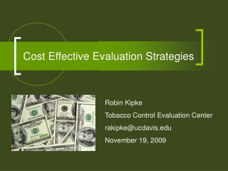 Cost Effective Evaluation Strategies